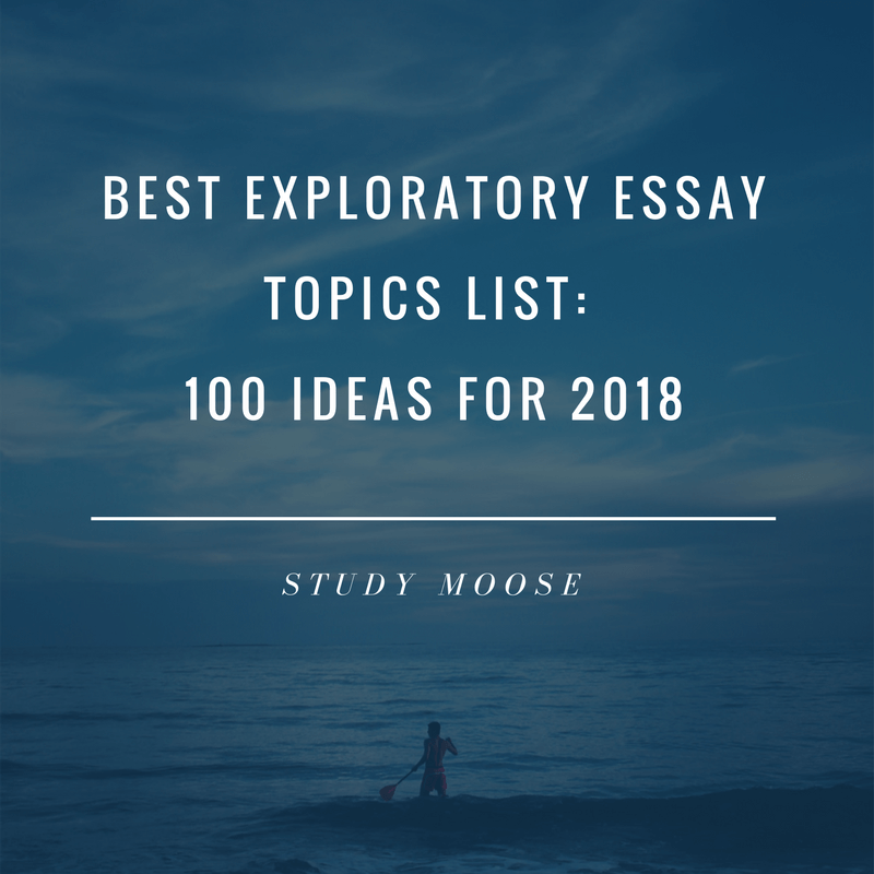 best exploratory essay topics list ideas for  best exploratory essay topics list 50 ideas for 2018 examples on studymoose