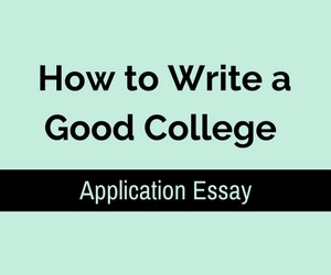 how to write good college essay application What is a college application essay a college application is sometimes referred to as a personal statement it's always good to write more.