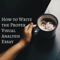 How to Write the Proper Visual Analysis