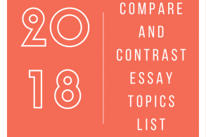 Compare and Contrast Essay Topics List