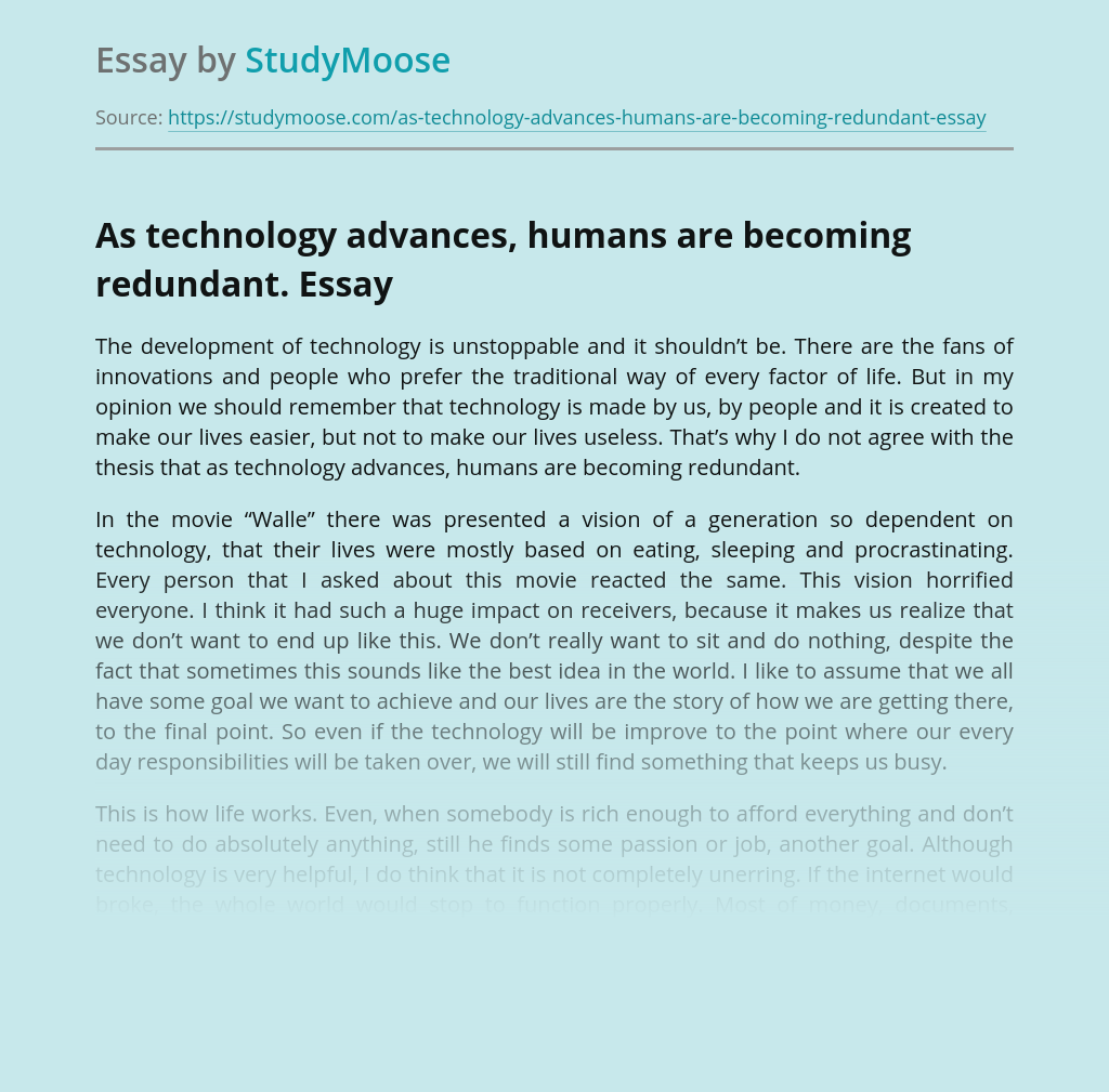 As technology advances, humans are becoming redundant.