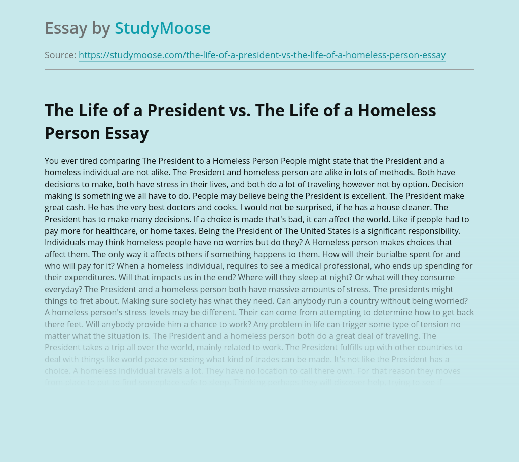 The Life of a President vs. The Life of a Homeless Person