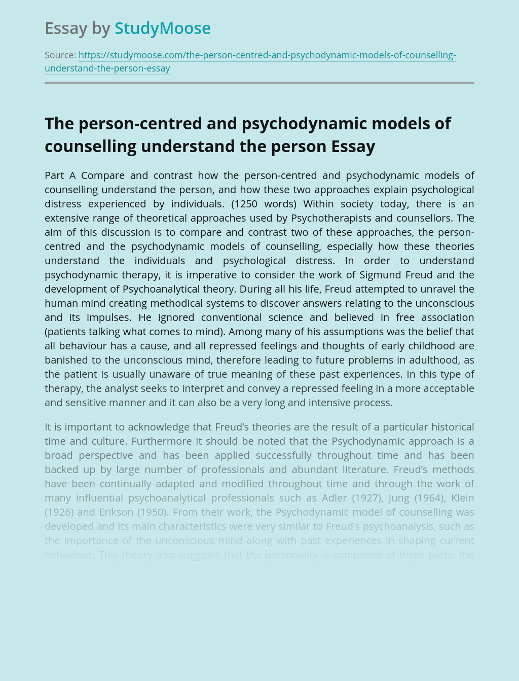 The person-centred and psychodynamic models of counselling understand the person