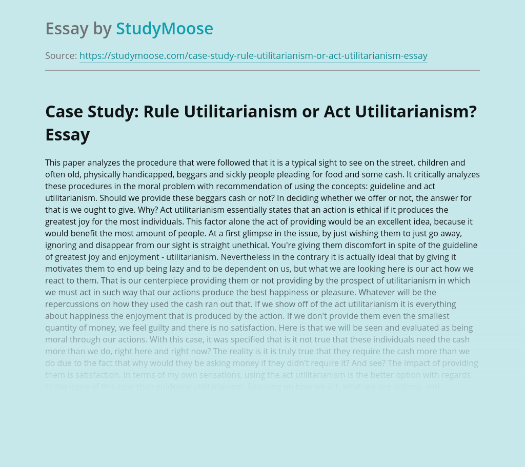 Case Study: Rule Utilitarianism or Act Utilitarianism?