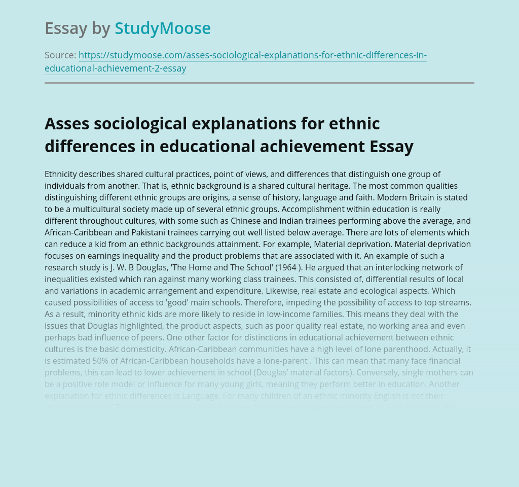Asses sociological explanations for ethnic differences in educational achievement