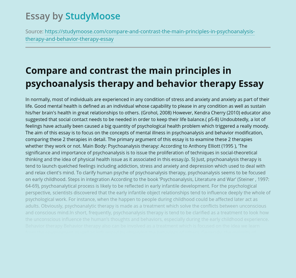 Compare and contrast the main principles in psychoanalysis therapy and behavior therapy