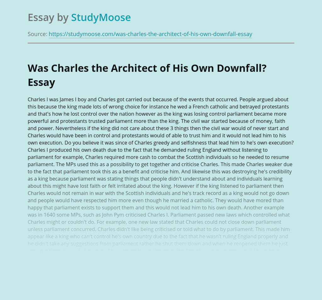 Was Charles the Architect of His Own Downfall?