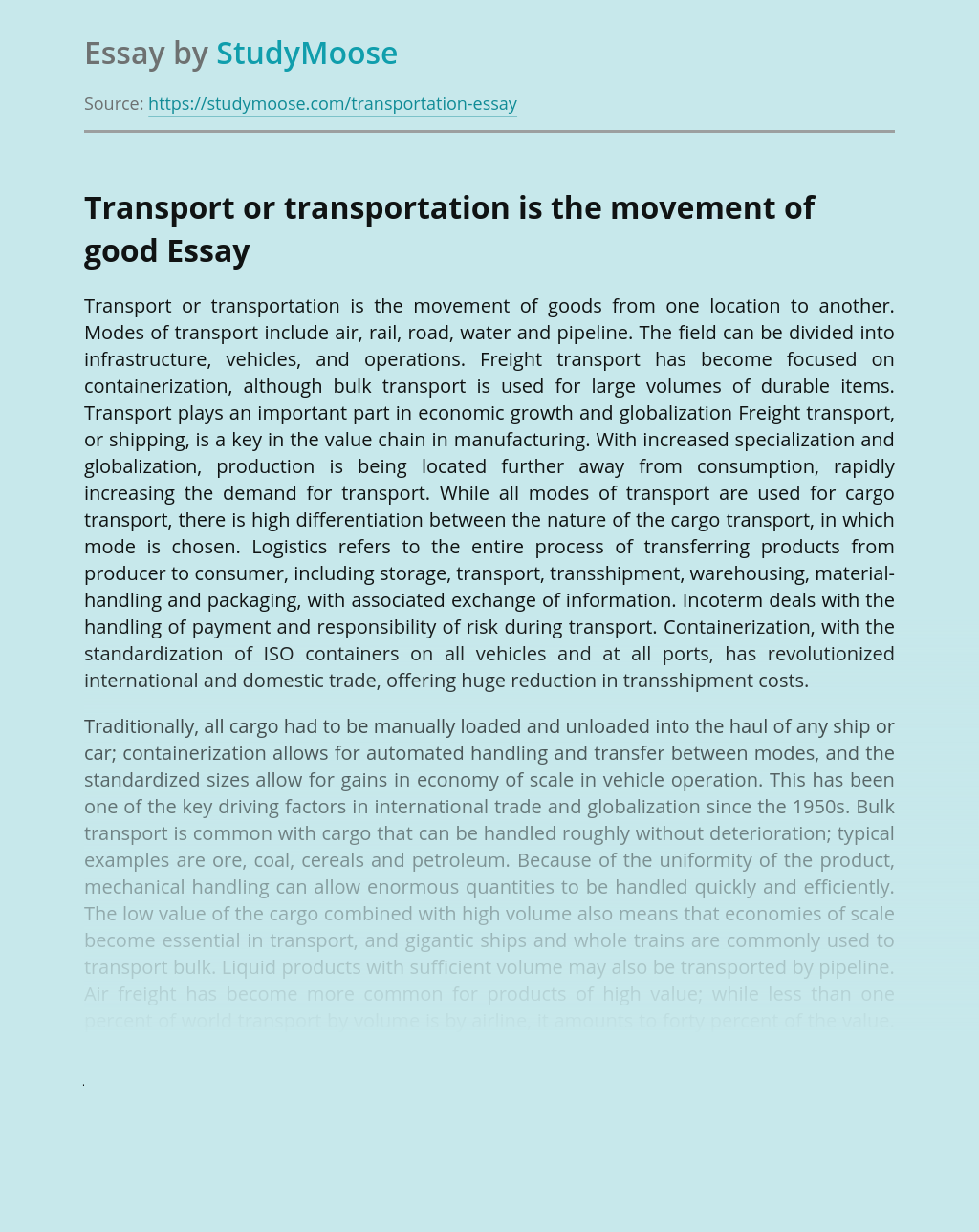 Transport or transportation is the movement of good