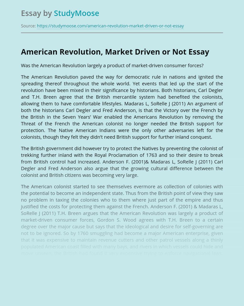 American Revolution, Market Driven or Not