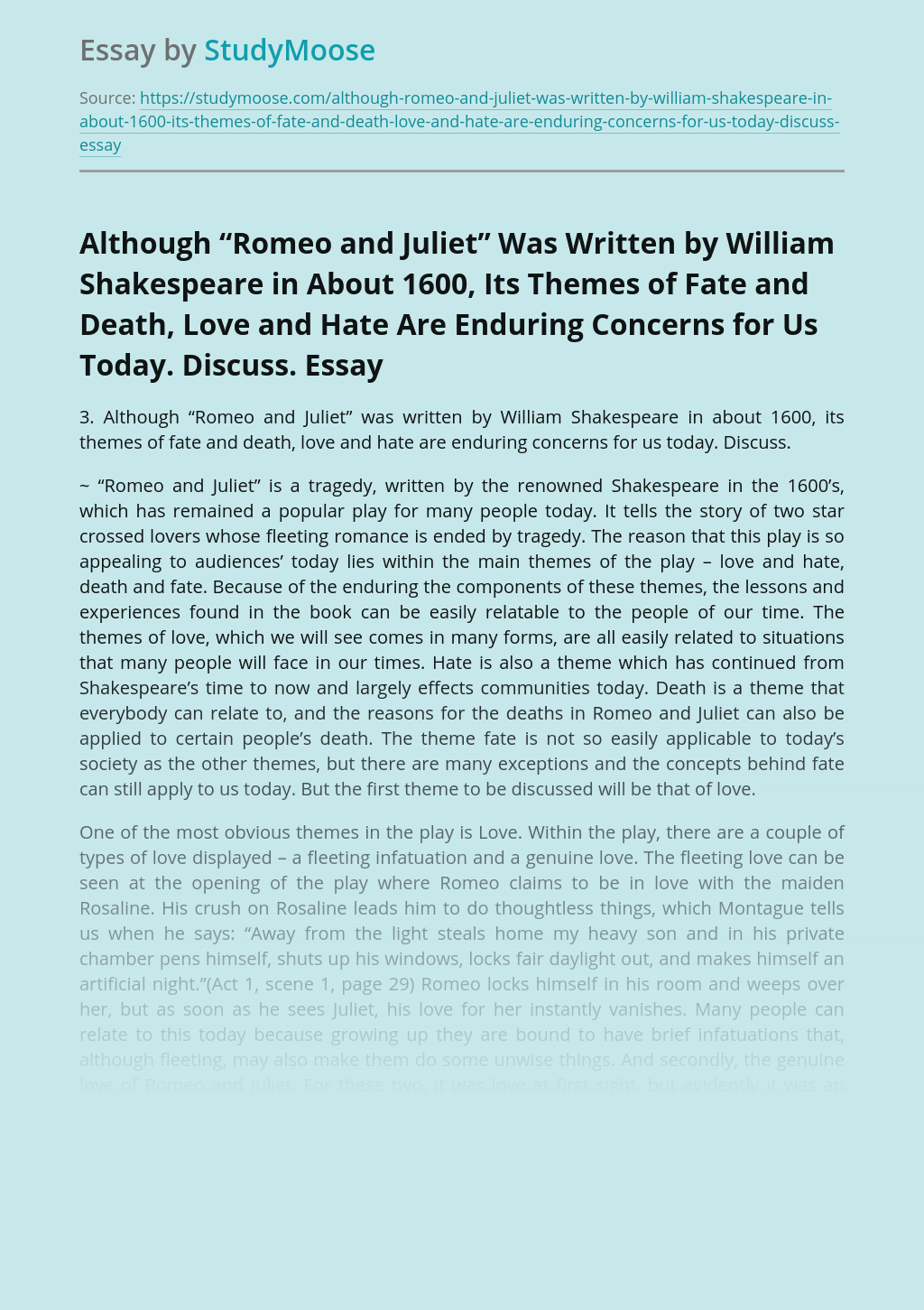 """Although """"Romeo and Juliet"""" Was Written by William Shakespeare in About 1600, Its Themes of Fate and Death, Love and Hate Are Enduring Concerns for Us Today. Discuss."""