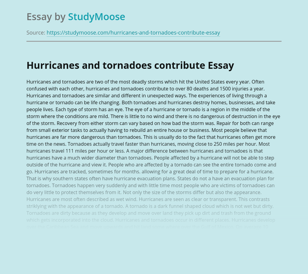 Hurricanes and tornadoes contribute