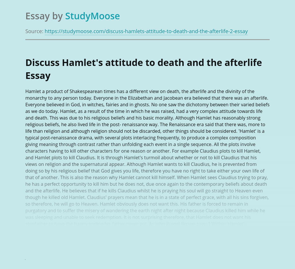Discuss Hamlet's attitude to death and the afterlife