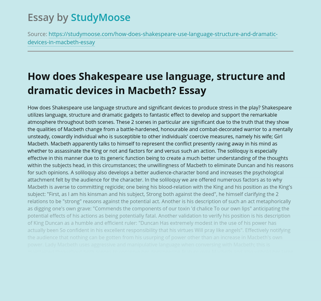 How does Shakespeare use language, structure and dramatic devices in Macbeth?