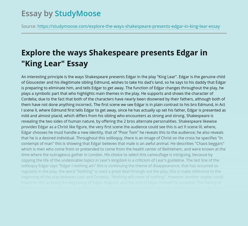 """Explore the ways Shakespeare presents Edgar in """"King Lear"""""""