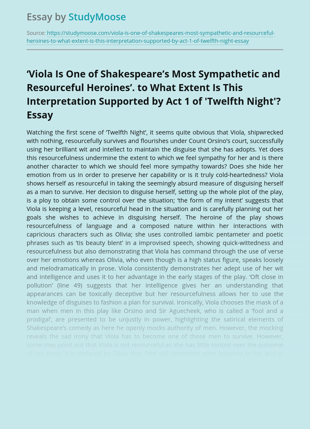 'Viola Is One of Shakespeare's Most Sympathetic and Resourceful Heroines'. to What Extent Is This Interpretation Supported by Act 1 of 'Twelfth Night'?