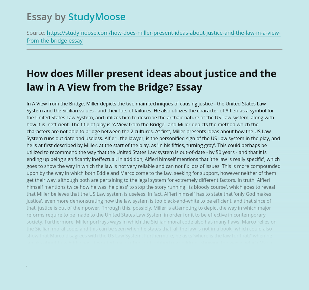 How does Miller present ideas about justice and the law in A View from the Bridge?