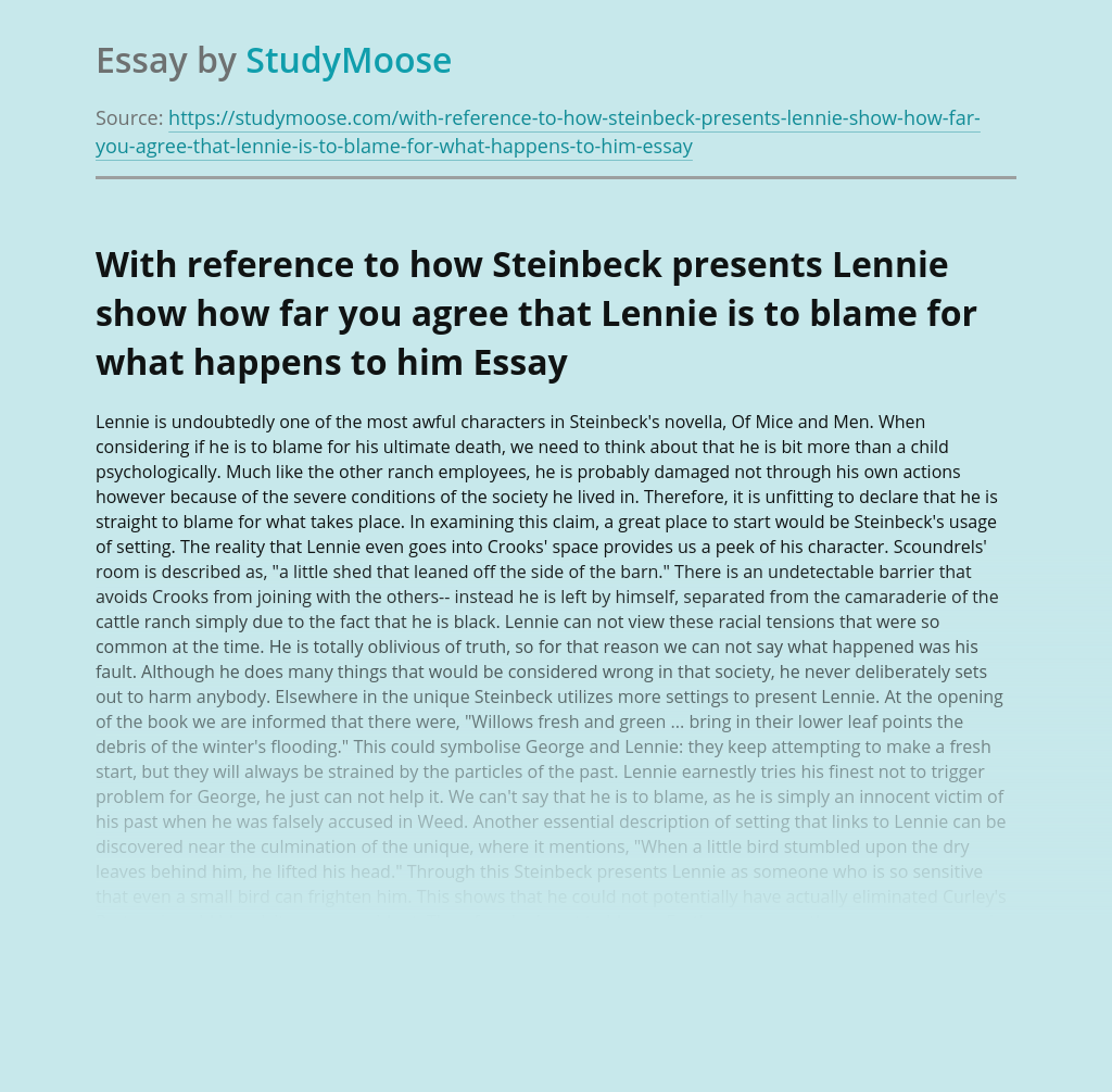 With reference to how Steinbeck presents Lennie show how far you agree that Lennie is to blame for what happens to him