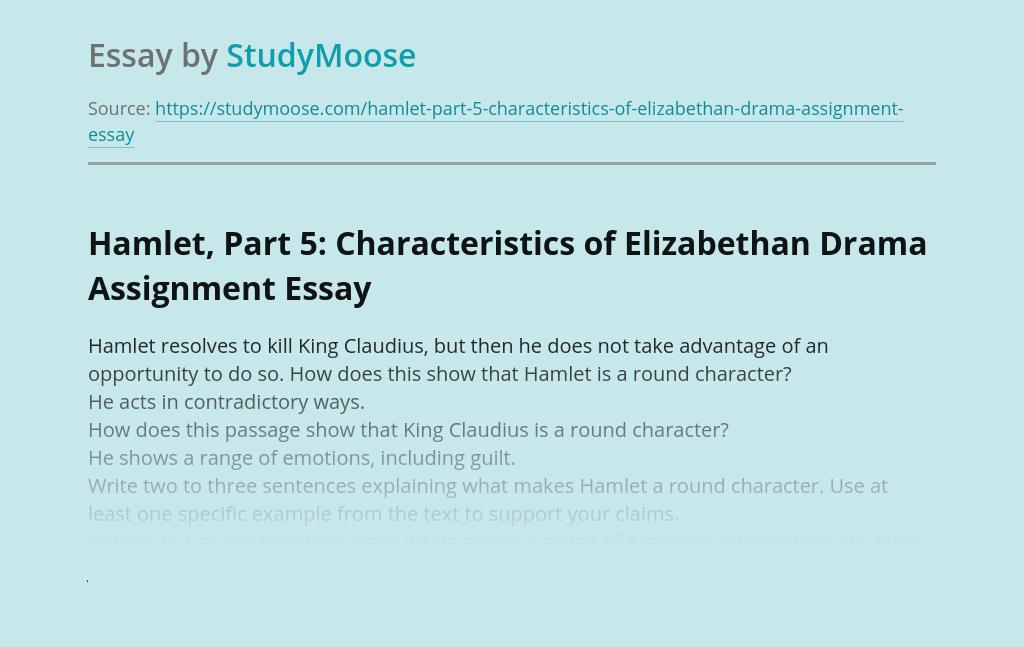 Hamlet, Part 5: Characteristics of Elizabethan Drama Assignment
