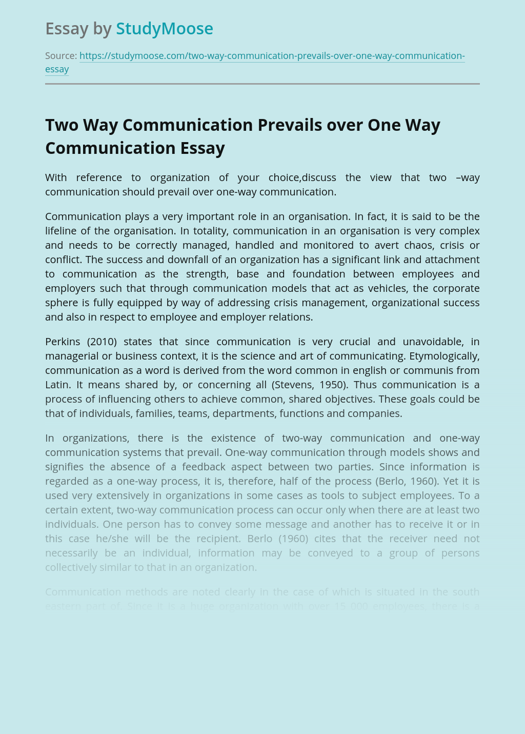 Two Way Communication Prevails over One Way Communication