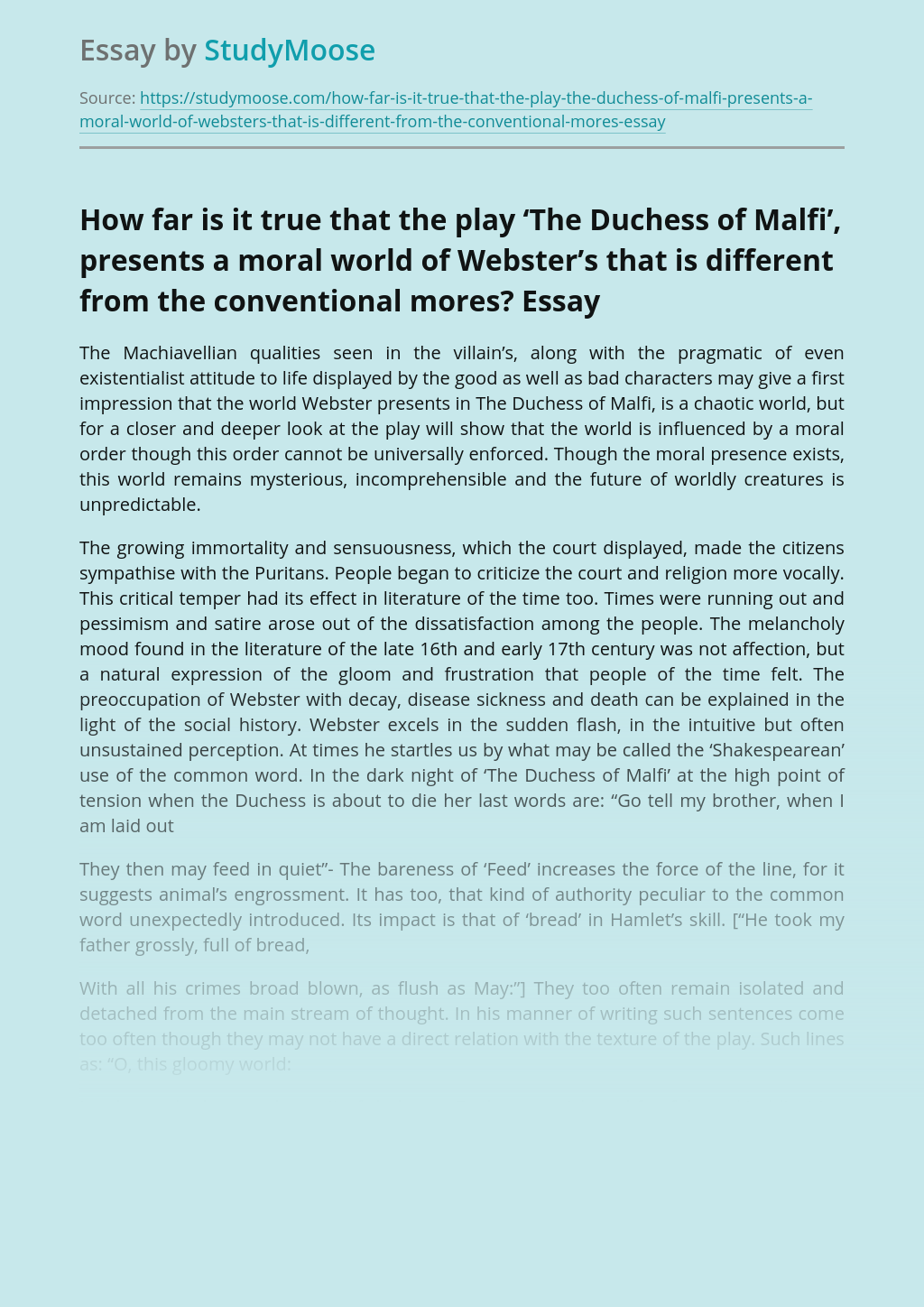 How far is it true that the play 'The Duchess of Malfi', presents a moral world of Webster's that is different from the conventional mores?