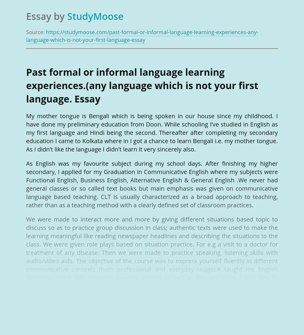 Past formal or informal language learning experiences.(any language which is not your first language.