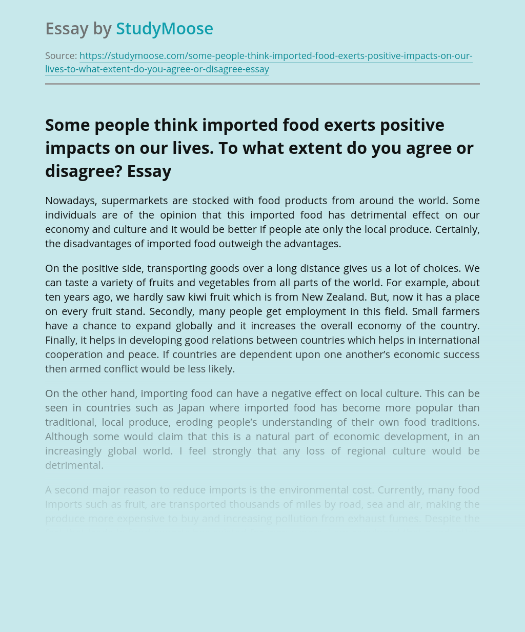 Some people think imported food exerts positive impacts on our lives. To what extent do you agree or disagree?