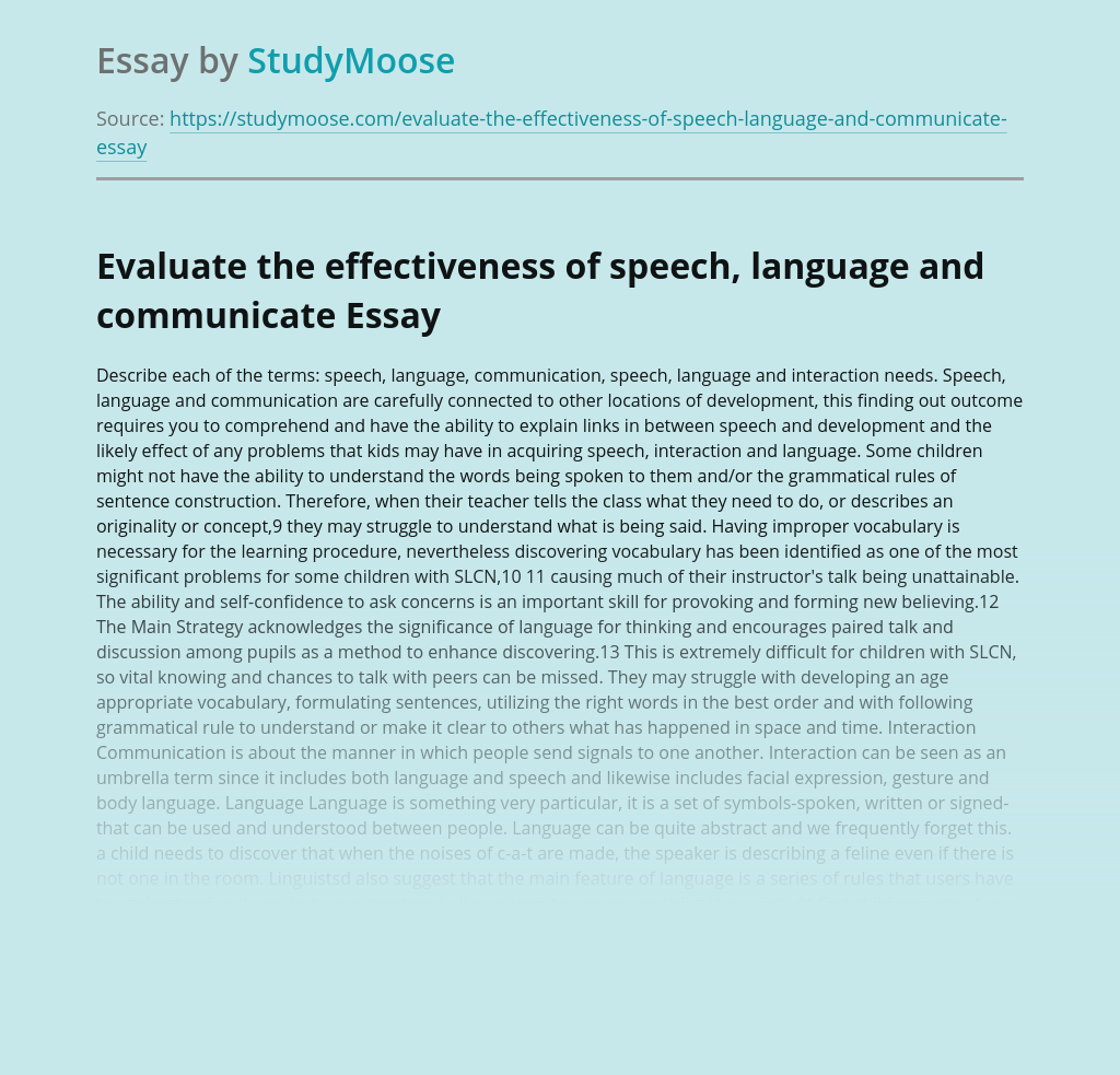 Evaluate the effectiveness of speech, language and communicate
