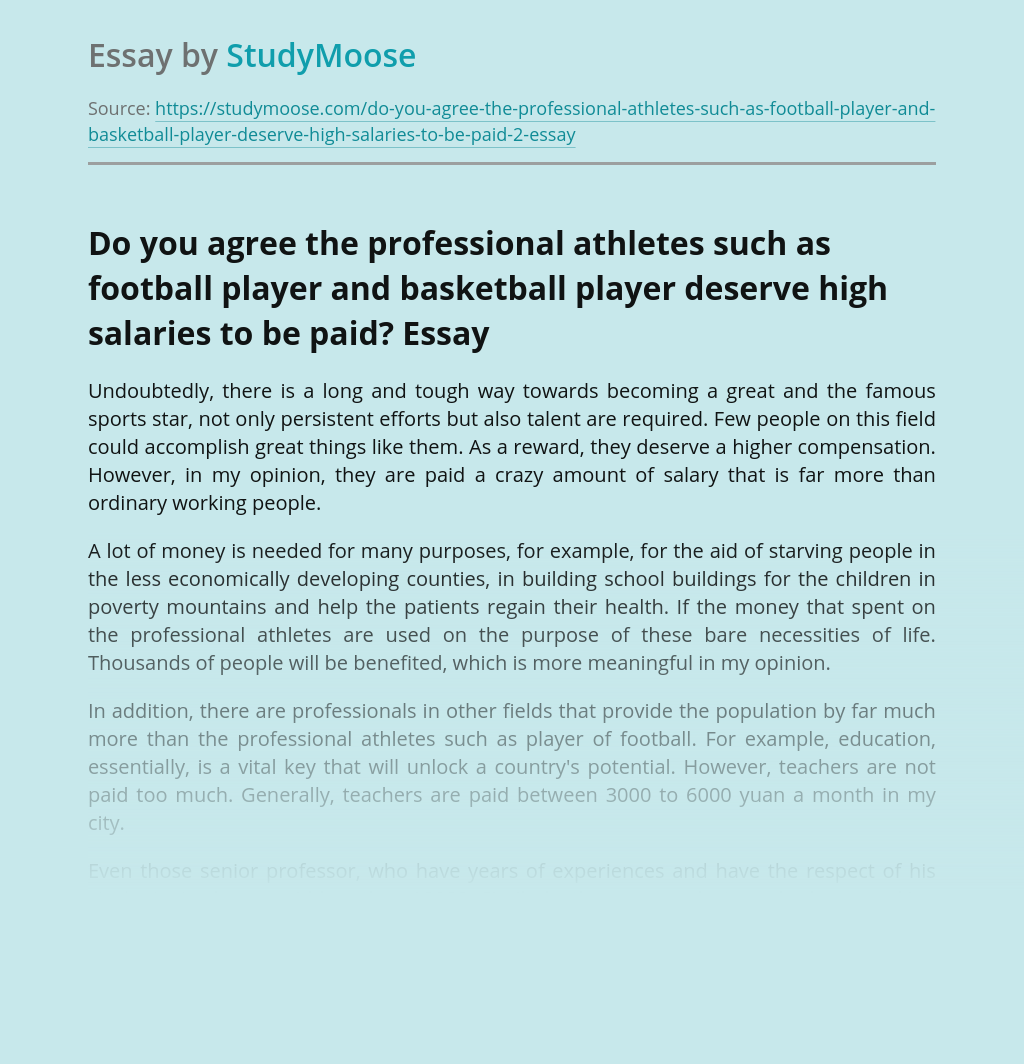 Do you agree the professional athletes such as football player and basketball player deserve high salaries to be paid?