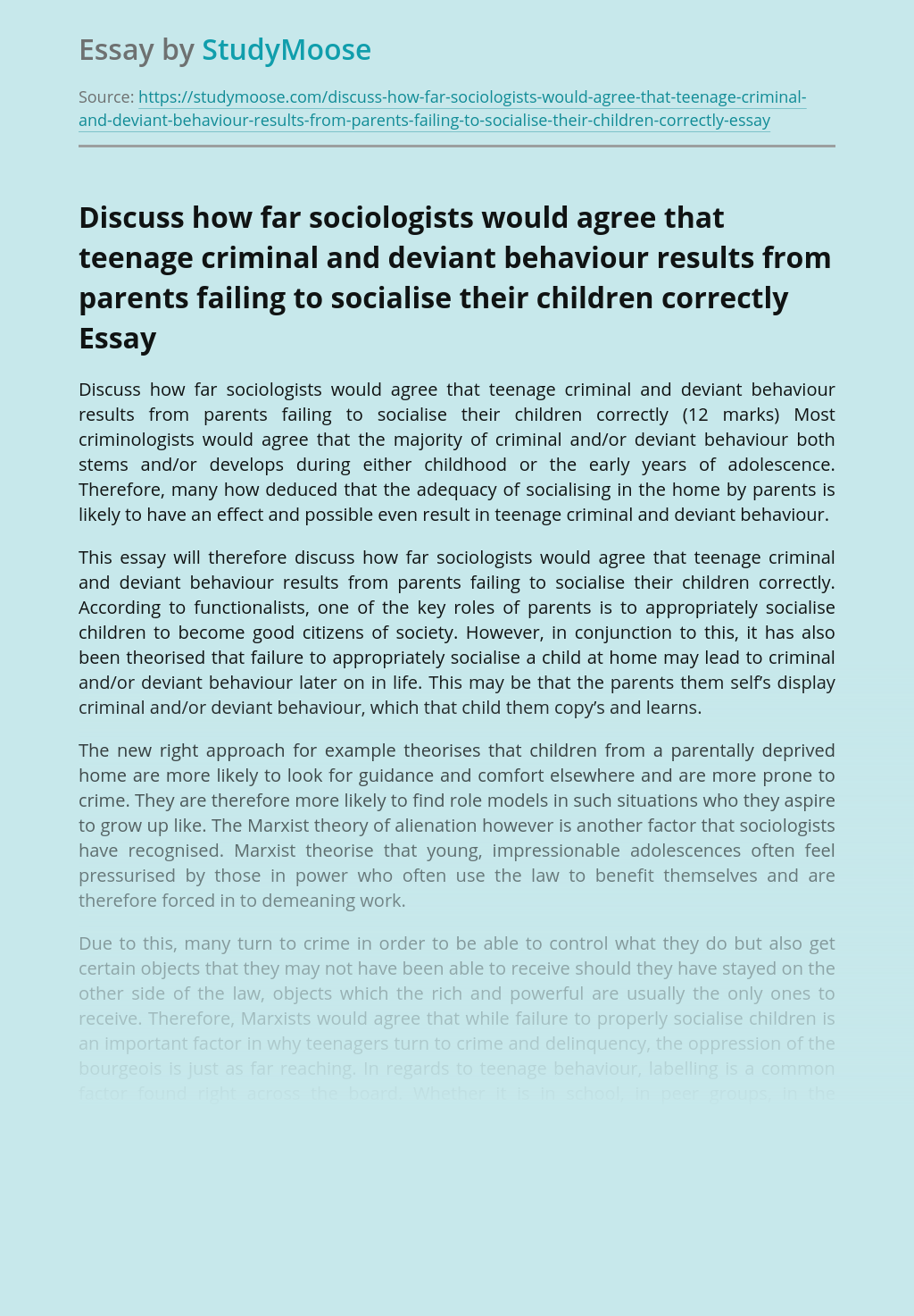 Discuss how far sociologists would agree that teenage criminal and deviant behaviour results from parents failing to socialise their children correctly