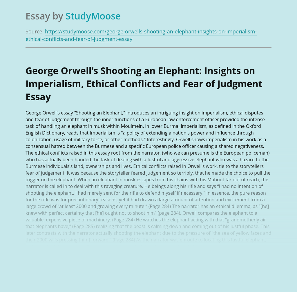 George Orwell's Shooting an Elephant: Insights on Imperialism, Ethical Conflicts and Fear of Judgment