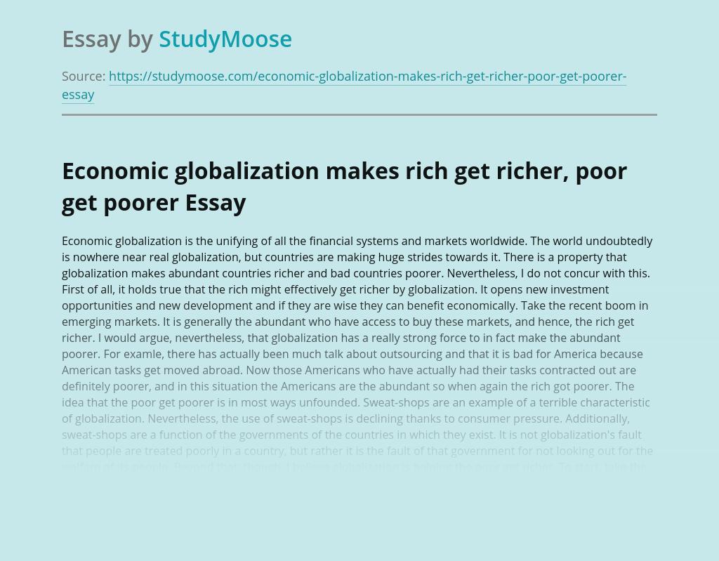 Economic globalization makes rich get richer, poor get poorer