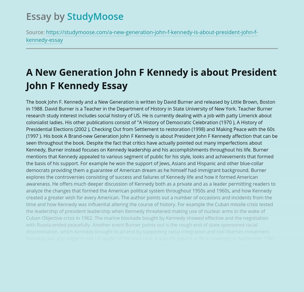 A New Generation John F Kennedy is about President John F Kennedy