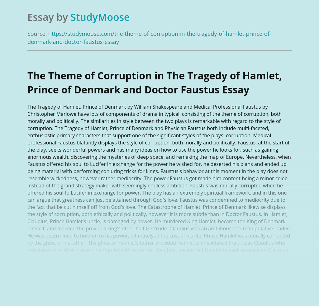 The Theme of Corruption in The Tragedy of Hamlet, Prince of Denmark and Doctor Faustus