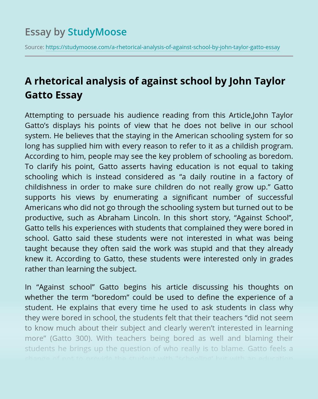 A rhetorical analysis of against school by John Taylor Gatto