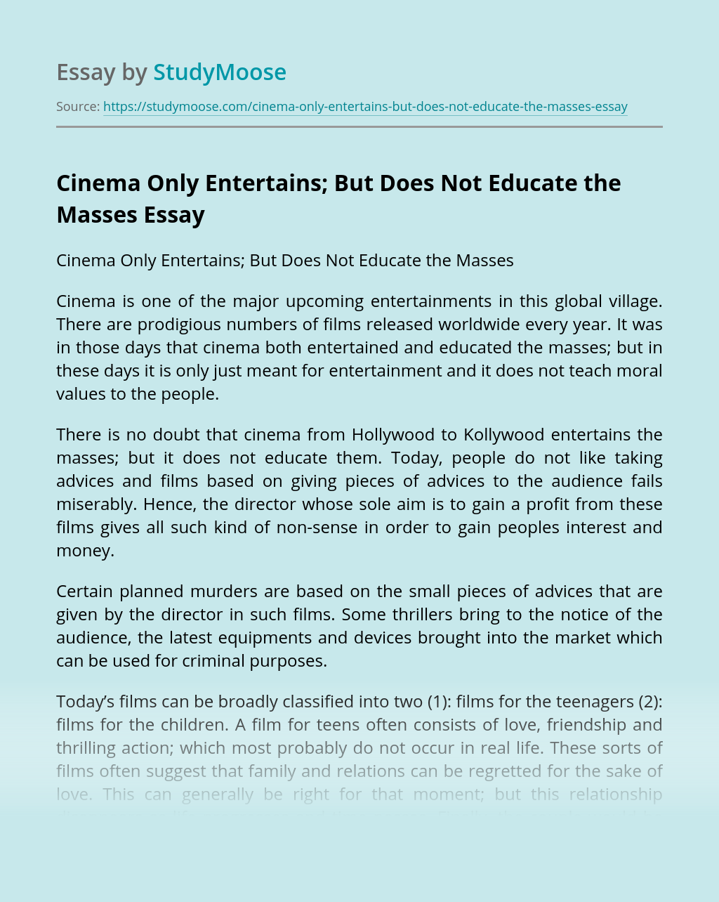 Cinema Only Entertains; But Does Not Educate the Masses