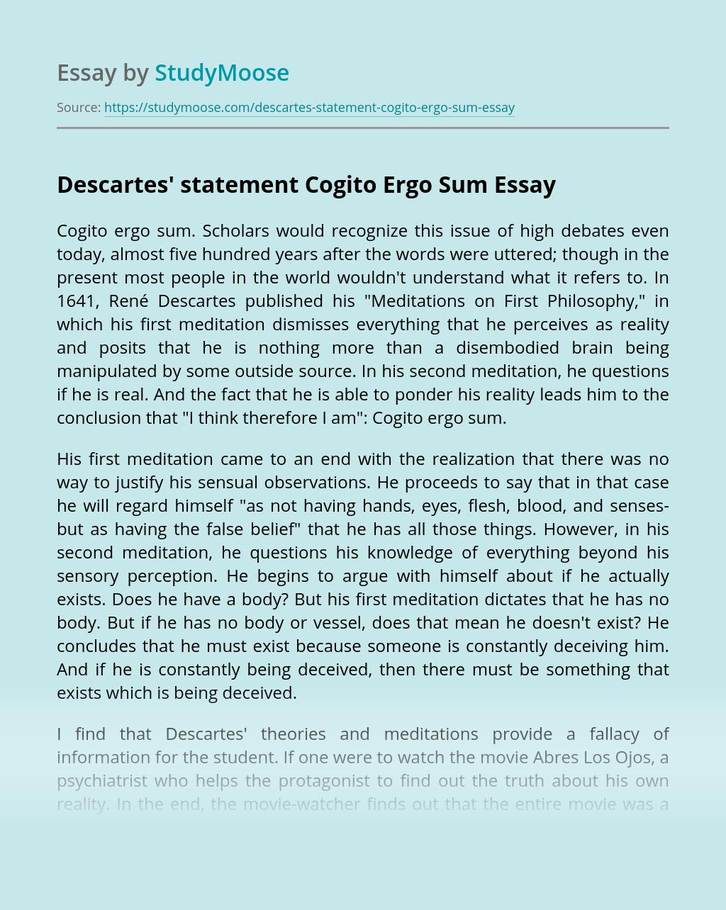 Descartes' statement Cogito Ergo Sum