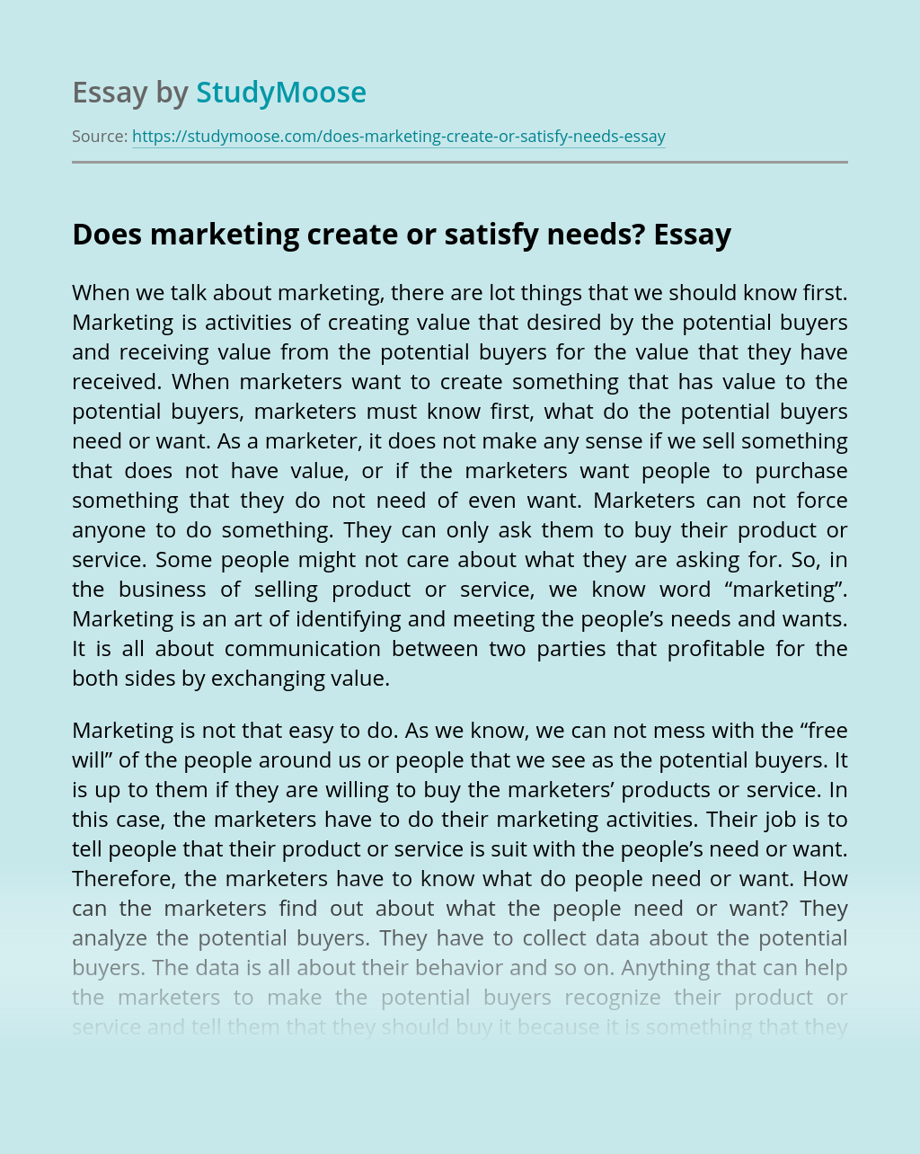 Does marketing create or satisfy needs?