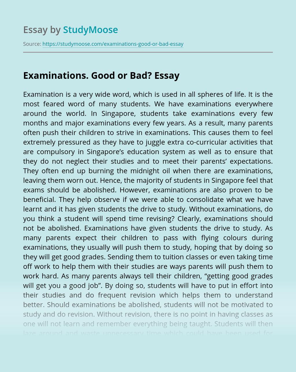 Examinations. Good or Bad?