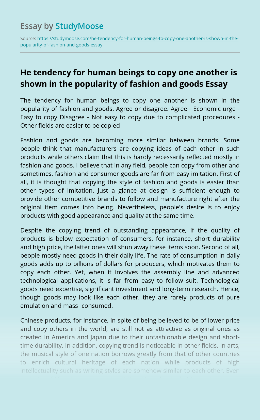 He tendency for human beings to copy one another is shown in the popularity of fashion and goods