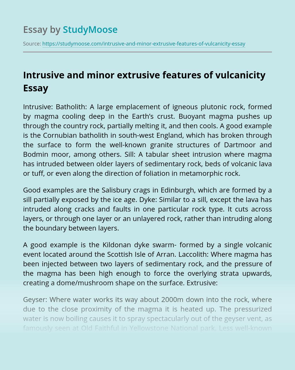Intrusive and minor extrusive features of vulcanicity