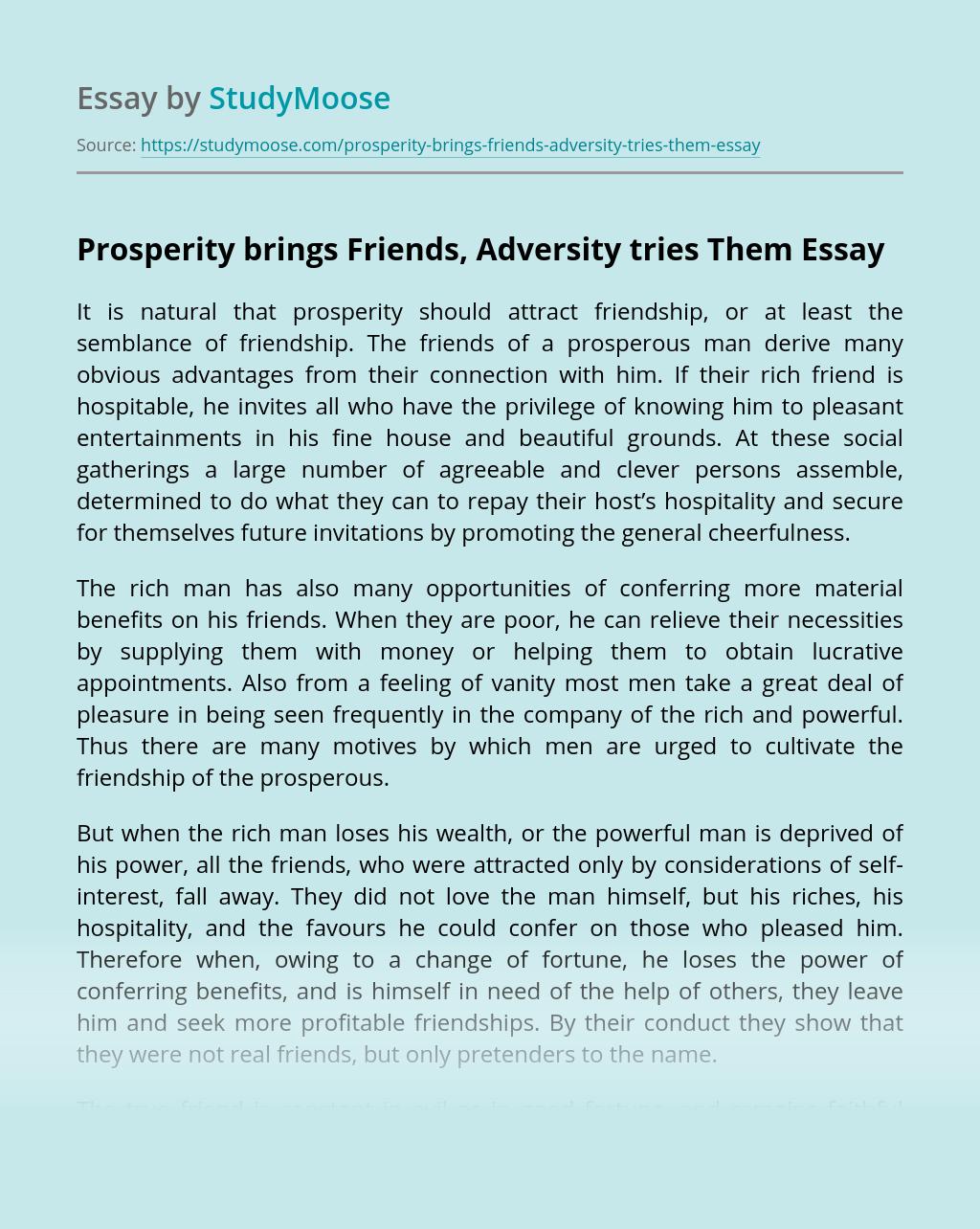 Prosperity brings Friends, Adversity tries Them