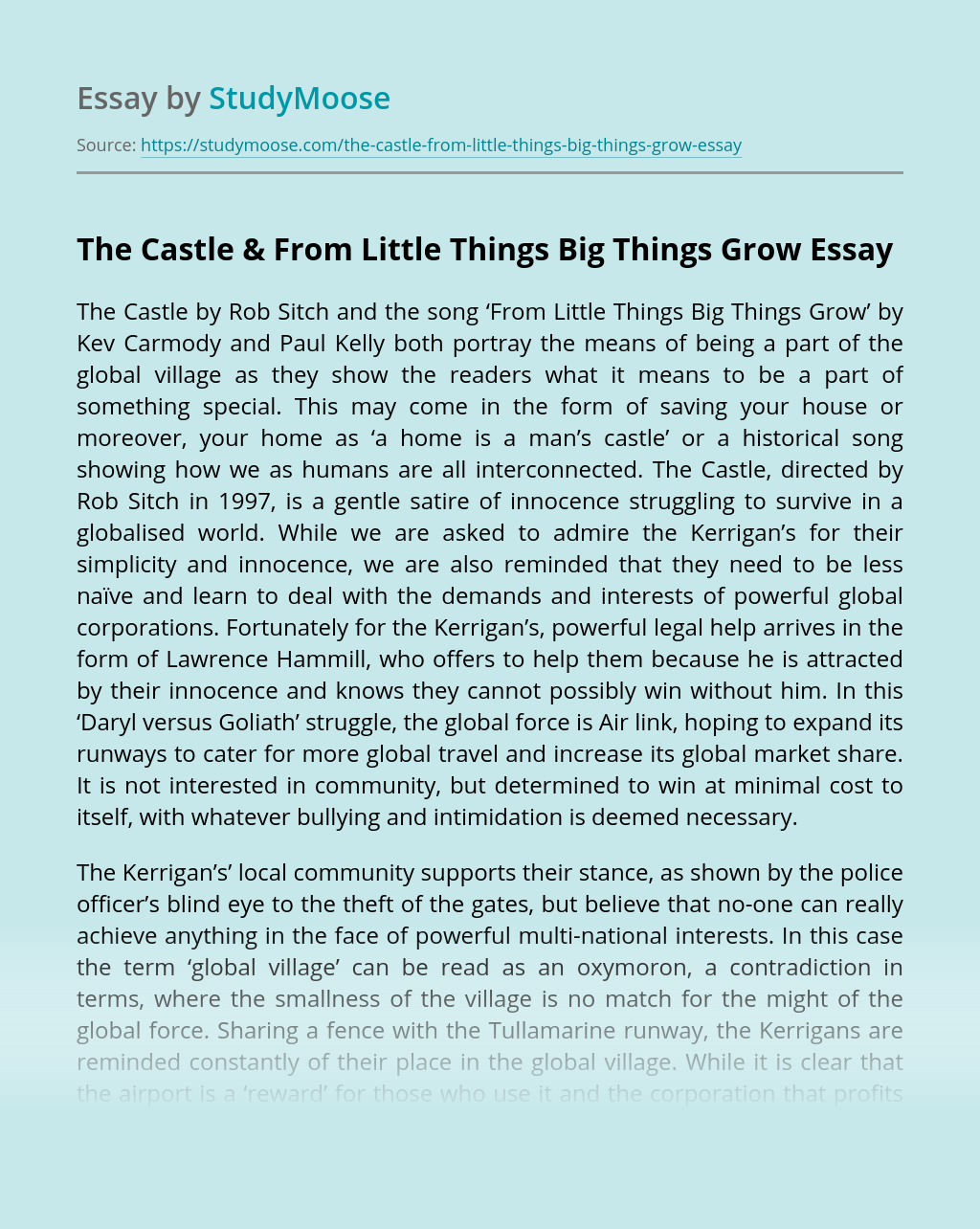 The Castle & From Little Things Big Things Grow
