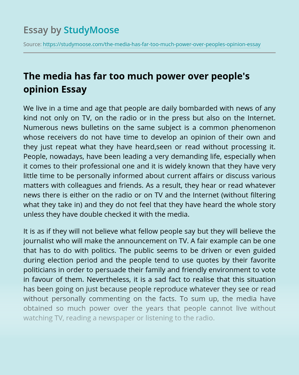 The media has far too much power over people's opinion
