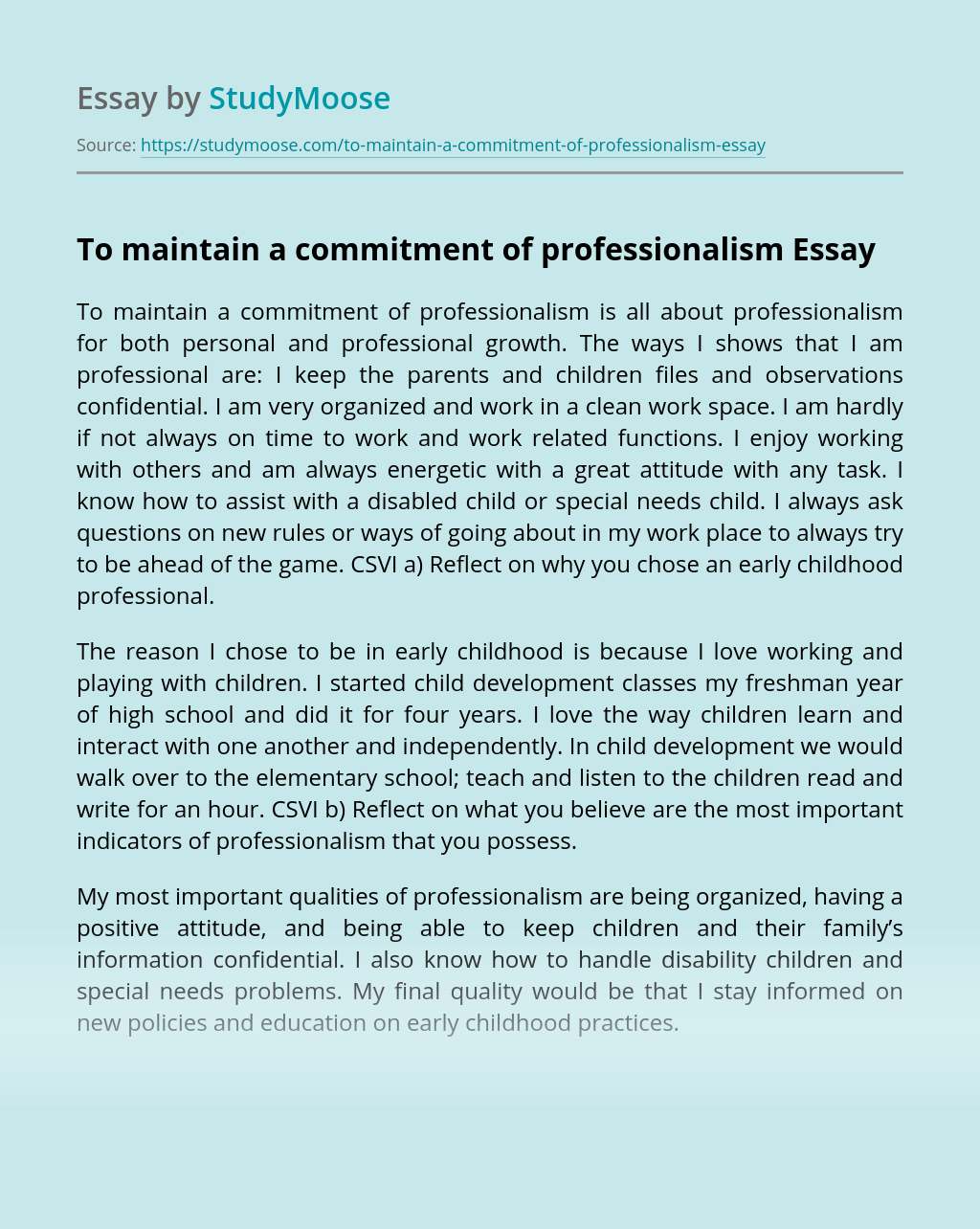 To maintain a commitment of professionalism