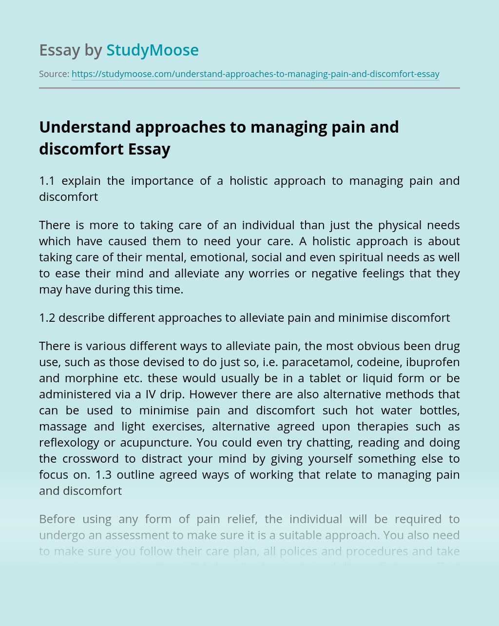 Understand approaches to managing pain and discomfort