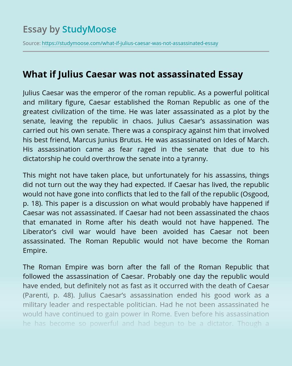 What if Julius Caesar was not assassinated