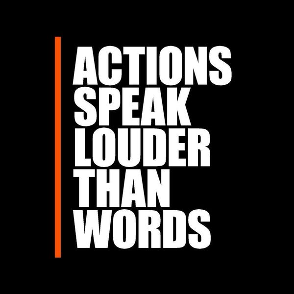 Actions Are Louder Than Words Essay Examples