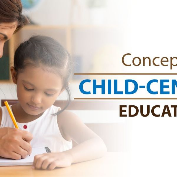 Child Centered Education Essay Examples