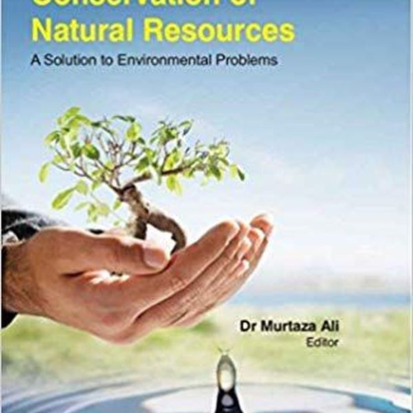 Conservation Of Natural Resources Essay Examples