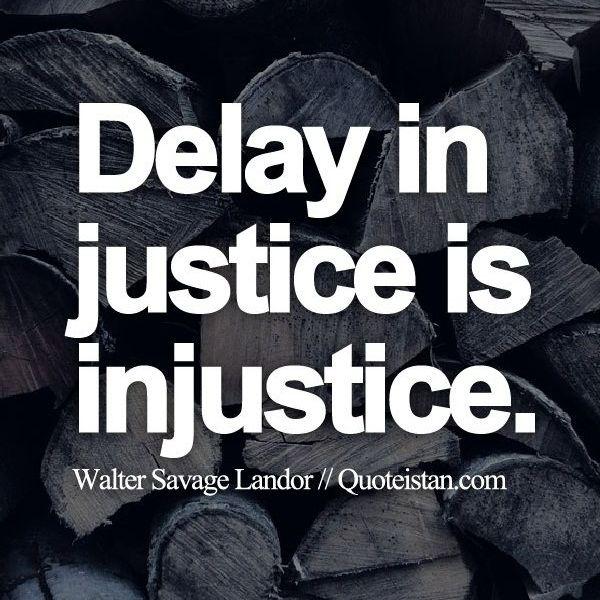 Delay In Justice Is Injustice Essay Examples